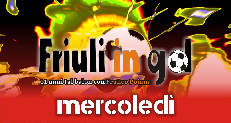 Friuli in Gol Mercoledì