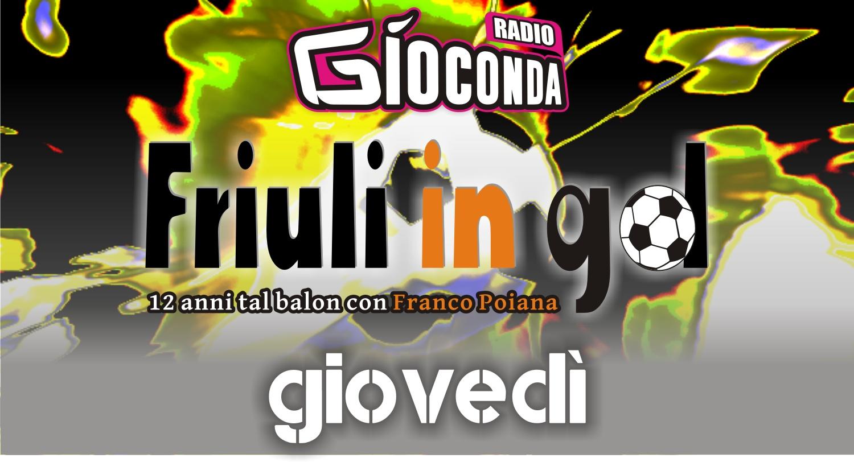 Friuli in Gol Giovedì