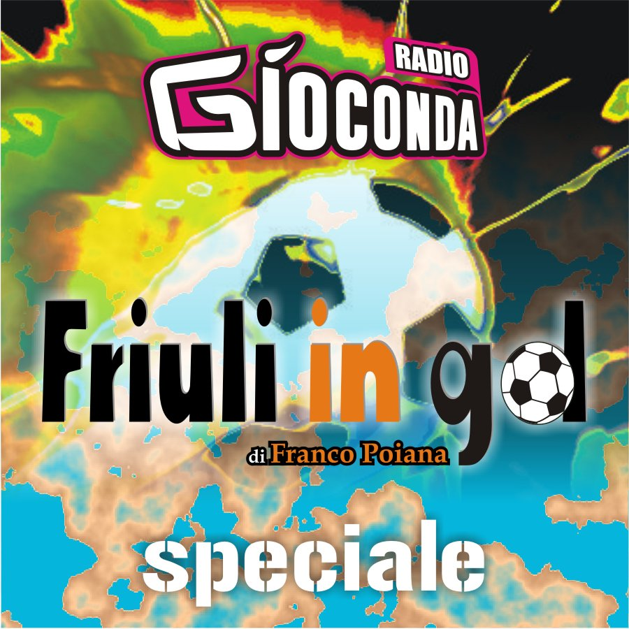 Friuli in Gol Speciale