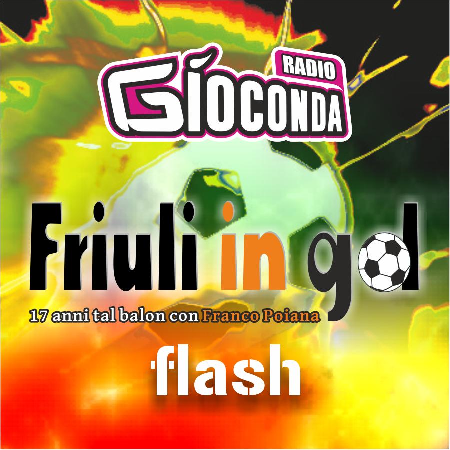 Friuli in Gol Flash Lunedì