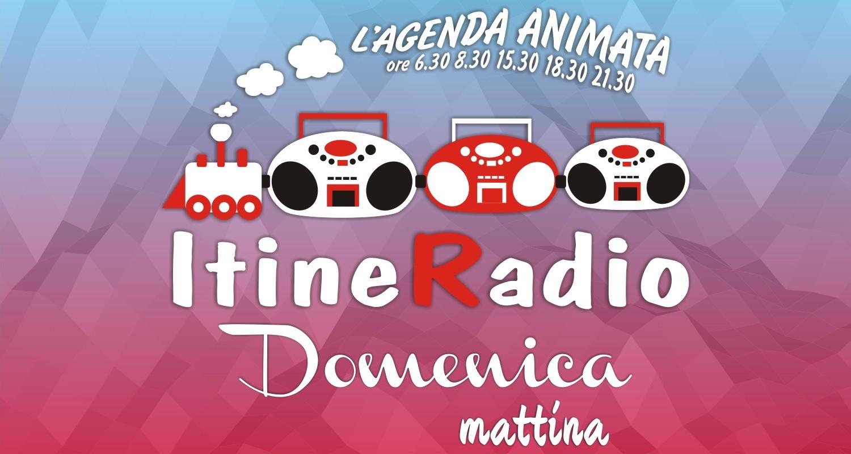Itineradio Domenica mattina
