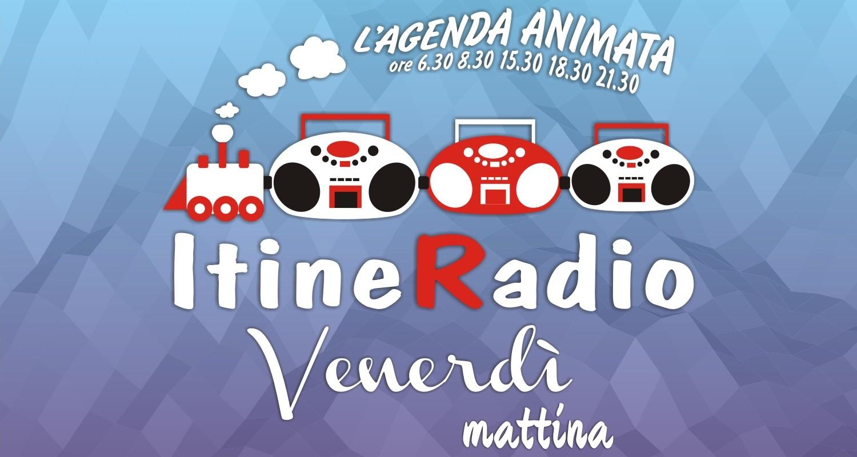 Itineradio Venerdì mattina