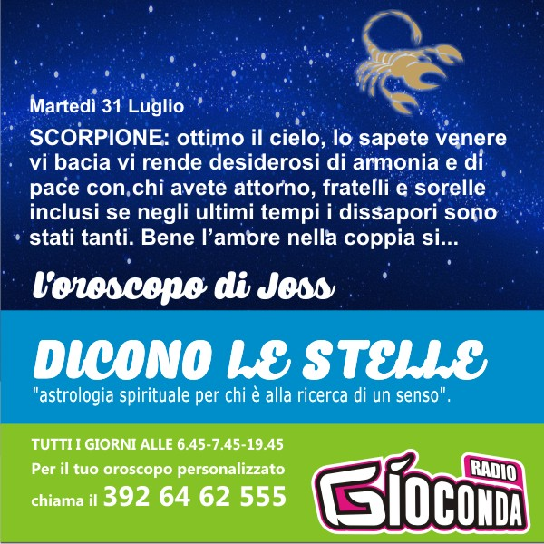 Scorpione - Oroscopo di martedì 31 luglio