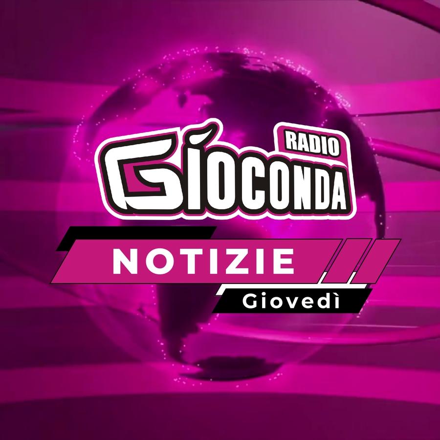 Radio Gioconda Notizie Giovedì